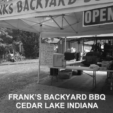 Franks Backyard BBQ Cedar Lake Indiana Early Years