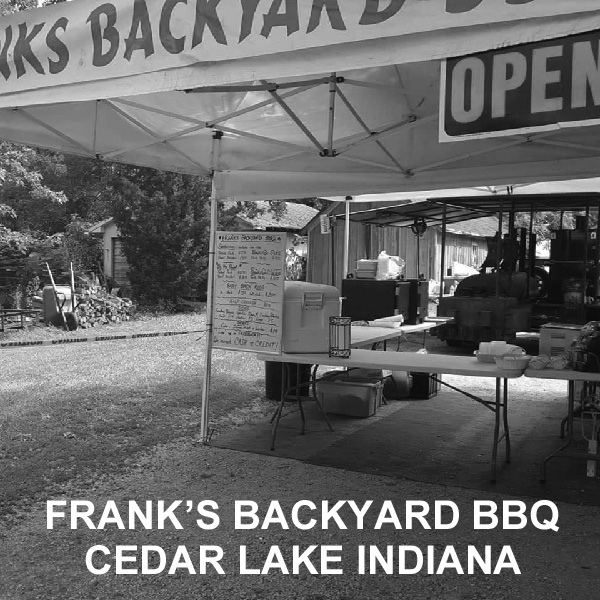 Franks Backyard BBQ Cedar Lake Indiana Early Years